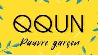 QQUN - Pauvre Garçon - Lyrics video