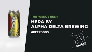 Beer of the week - Hera by Alpha Delta Brewing
