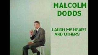 Malcom Dodds - Laugh My Heart