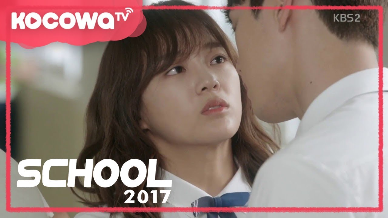 [School2017] Ep 02  Are you two kissing at school?