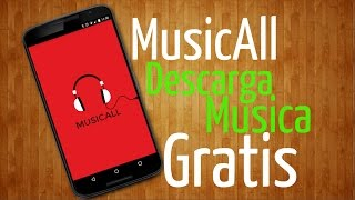 Descarga Musica Gratis en tu Android con MusicAll | Alternativa Spotify