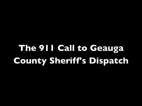 The 911 Call to the Geauga County Sheriff's Dispatch