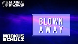 Markus Schulz feat. Liz Primo - Blown Away (Beat Service Remix) [As played on GDJB]
