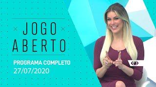 JOGO ABERTO - 27/07/2020 - PROGRAMA COMPLETO
