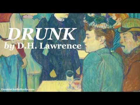 DRUNK by D.H. Lawrence - FULL AudioBook   Greatest Audio Books   Poem Poetry Poet