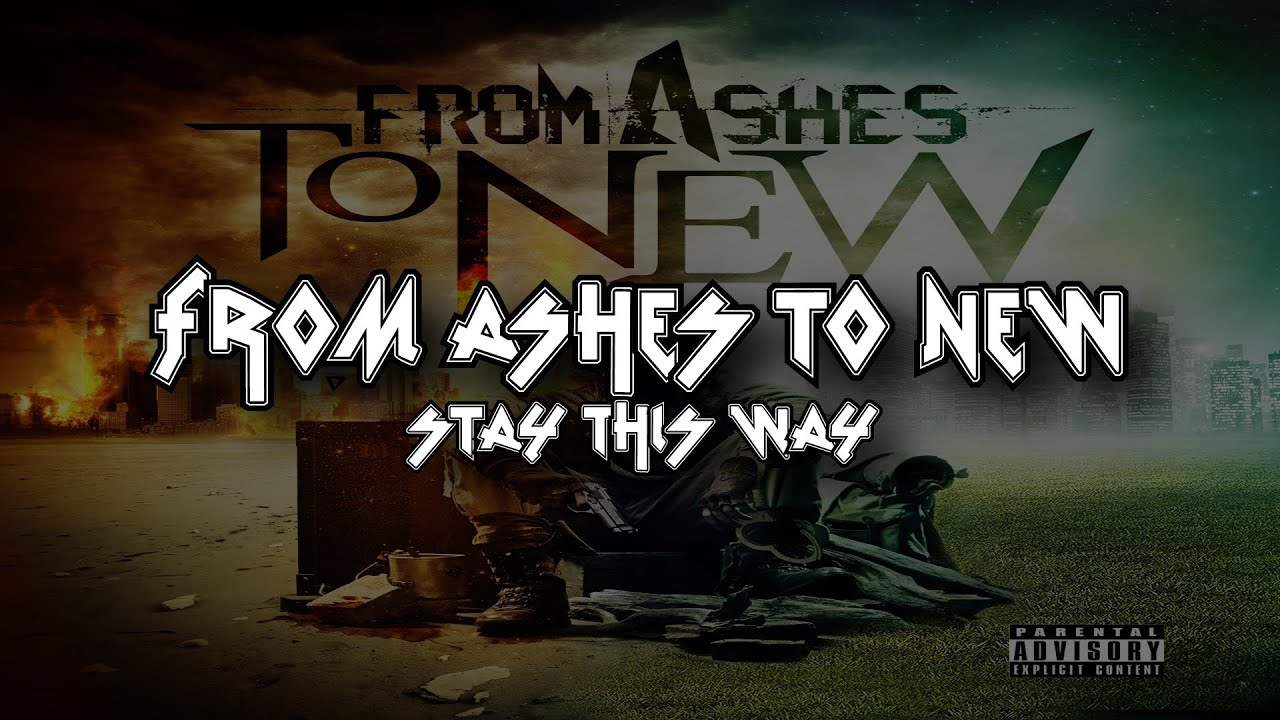 From Ashes To New - Stay This Way [Lyrics Video] [Full HD] - YouTube