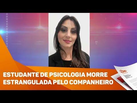 Estudante de Psicologia morre estrangulada pelo companheiro - TV SOROCABA/SBT