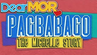 "Dear MOR: ""Pagbabago"" The Michelle Story 02-22-16"
