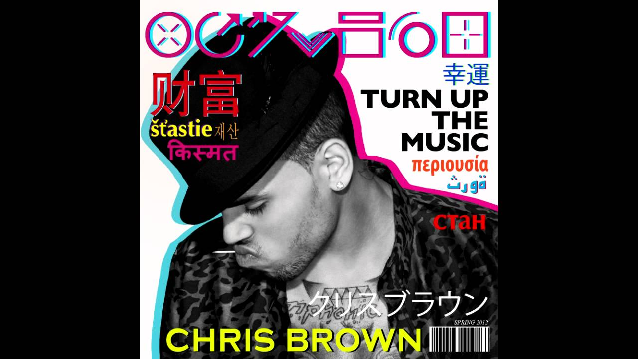 Download Chris Brown - Turn Up The Music [HQ + 2,0 Db)