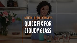 Quick Fix for Cloudy Glass