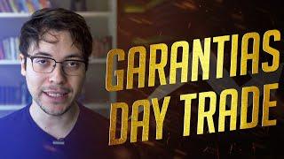 DAY TRADE EM 5 MINUTOS: COMO FUNCIONAM AS GARANTIAS DAY TRADE