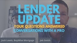 New Mortgage and Lending Update- Interest Rates, Guidelines and Refinancing