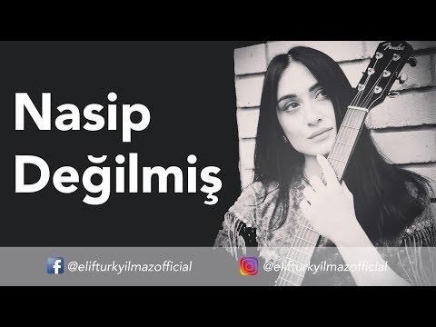 Elif Türkyılmaz - Nasip Değilmiş