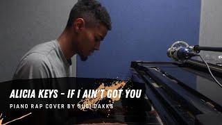Alicia Keys - If I Ain't Got You (Piano Rap Cover)