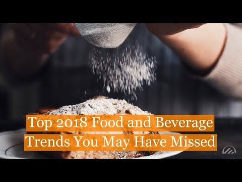Hospitality Insights - Top 2018 Food and Beverage Trends