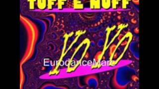 EURODANCE: Tuff E Nuff - Yo Yo (Up And Down Mix)