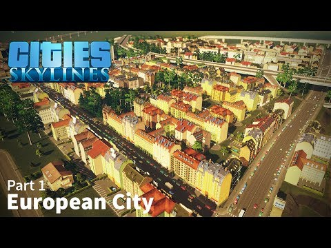 Cities: Skylines Speed Build - European City - Part 1