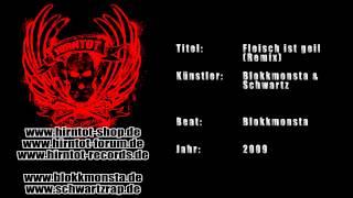 Fleisch ist geil (Remix) - Blokkmonsta & Schwartz (2009)