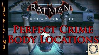 The Perfect Crime All Six Body Locations Guide| Batman Arkham Knight