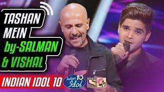 Tashan Mein Salman Ali - Vishal Dadlani - Indian Idol 10 - Neha Kakkar - 2018.mp3