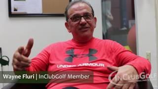 Wayne Fluri | InClub Golf Testimonial