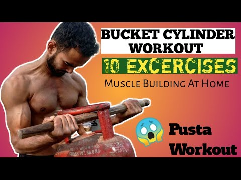 BUCKET CYLINDER WORKOUT | HOW TO BUILD MUSCLE AT HOME | FULL BODY WORKOUT | PUSTA WORKOUT |