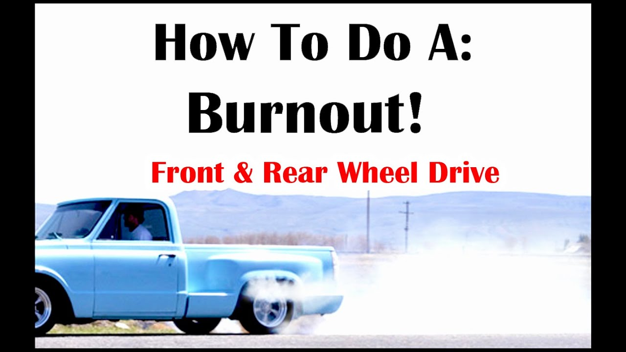 How To Burnout Rwd Fwd Auto Manual The Complete Tutorial