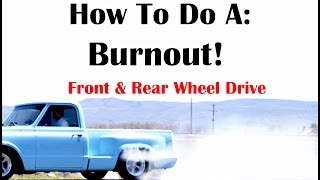 How to Burnout RWD/FWD Auto & Manual - The Complete Burnout Tutorial