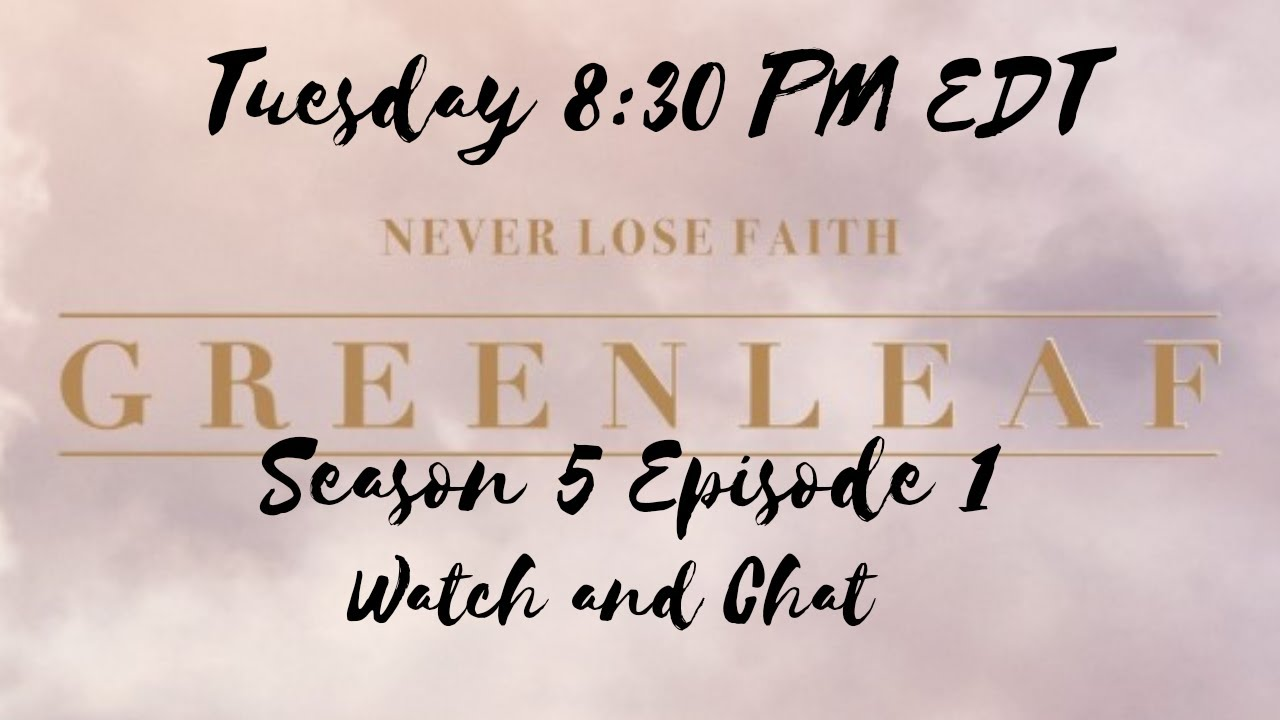 Download Greenleaf Season 5 Episode 1 | Watch and Chat at Home
