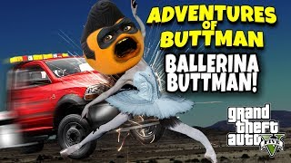 Adventures of Buttman #24: BALLERINA BUTTMAN! (Annoying Orange GTA V)