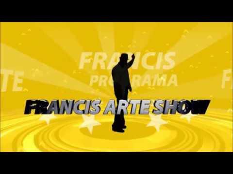 PROGRAMA FRANCIS ARTE SHOW NA NGT DIA 18 DE AGOSTO 2017