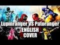 Lupinranger vs Patoranger (English Cover feat. mewsic) - Lupinranger vs Patoranger Opening