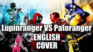Lupinranger vs Patoranger (English Cover feat. mewsic) - Lupinranger vs Patoranger Opening