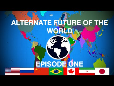 Alternate Future of The World - Episode One - A Shattered World