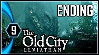 The Old City Leviathan Ending Chapter 11 - Leviathan [Part 9]