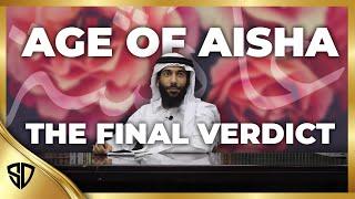 The Final Verdict: Age Of Aisha