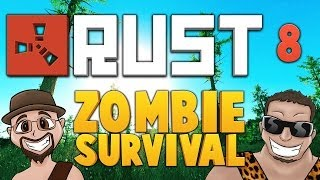 RUST ★ ZOMBIE SURVIVAL [EP.8] ★ Dumb and Dumber