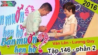 Cái kết buồn cho anh chàng vượt cực khổ tìm bạn gái | Văn Lên - Lương Quy | BMHH 146