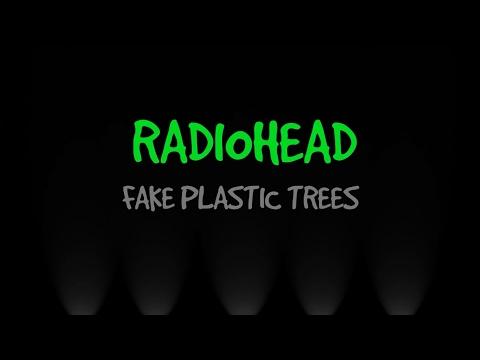 Radiohead - Fake Plastic Trees HQ ( Lirik Dan Terjemahan )