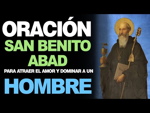 🙏 Oración a San Benito Abad PARA ATRAER EL AMOR Y DOMINAR A UN HOMBRE ❤️
