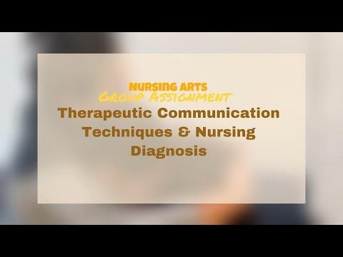 Nursing Arts: Therapeutic Communication Techniques And Nursing Diagnosis