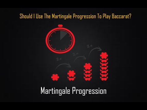 Should I Use The Martingale Progression To Play Baccarat?