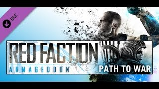 Red Faction Armageddon - Path to War - Part 1 PC Playthrough [HD]