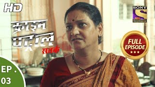 Crime Patrol Satark Season2 - Ep 3 - Full Episode - 17th July, 2019