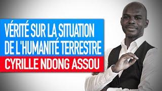 Séminaire : La vérité sur la situation de l'humanité terrestre (Cyrille Ndong Assou)