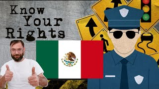 Know Your Mexican Rights ..... Or Else