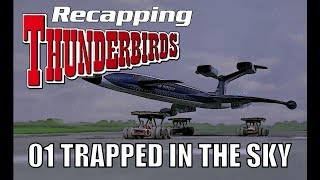 Recapping Thunderbirds 01 - Trapped in the Sky (Review)