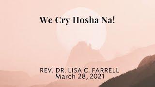 We Cry Hosha Na - Palm Sunday