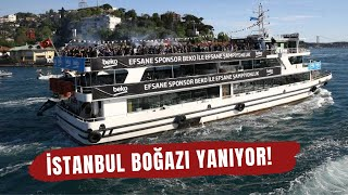 İSTANBUL BOĞAZI YANIYOR! | Beşiktaş'ın şampiyonluk Kutlamalarından Muhteşem Görüntüler