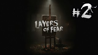 Layers Of Fear #2 - КОШМАРЫ НА КУХНЕ